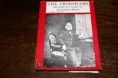 The Frodshams The Story Of A Family Of Chronometer Makers By Vaudray Mercer