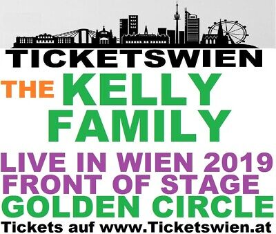 KELLY FAMILY Front of Stage Golden Circle Wien VERBILLIGT 19.12.2019 TICKETSWIEN