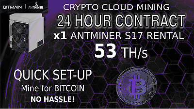 24 Hours Bitmain S17 AntMiner Rental 53TH ASIC SHA256 Bitcoin CLOUD MINING Lease