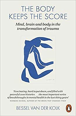 The Body Keeps the Score: Mind, Brain and Body in the Tran... New Paperback Book
