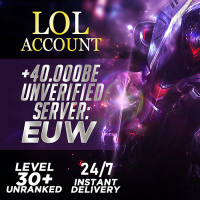 League Of Legends Account LOL Euw Smurf 45,000 - 55,000 BE IP Unranked Level 30