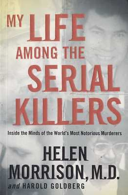 My LIve Among the Serial Killers by Helen Morrison (paperback, 2005)
