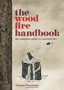 The Wood Fire Handbook by Vincent Thurkettle | Book | condition very good
