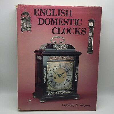 English Domestic Clocks by Herbert Cescinsky, Malcolm R. Webster (Hardback 1976)