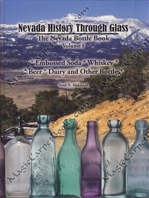 Holabird NEVADA HISTORY THROUGH GLASS Collectibles BOTTLES Whiskey BEER Brewery