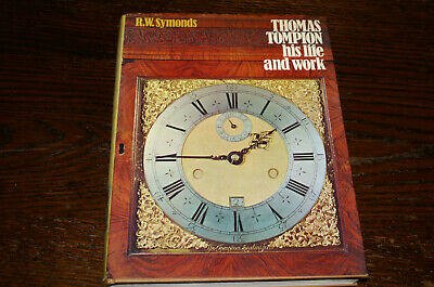 Thomas Tompion His Life And Work By R W Symonds