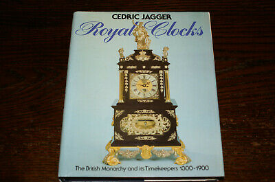 Royal Clocks The British Monarchy And Its Timekeepers 1300-1900 By Cedric Jagger