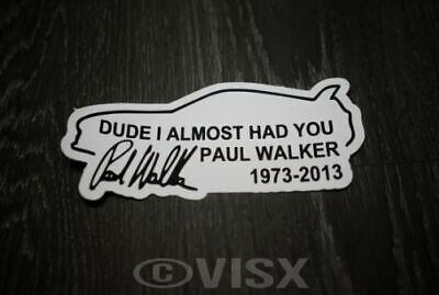 Paul Walker Team fast and furious import Sticker Decal JDM Honda R.I.P