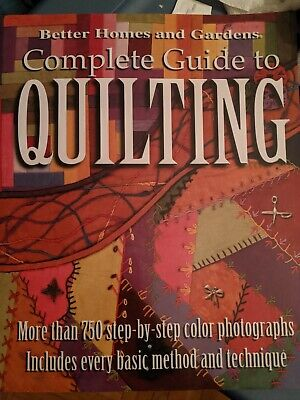 Complete Guide to Quilting by Better Homes and Gardens Books Staff hardly used