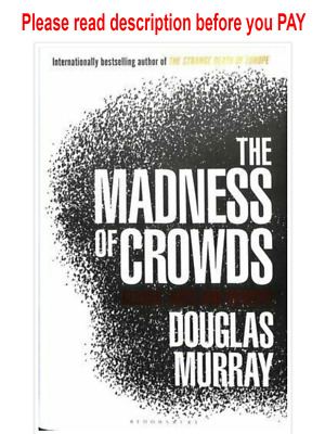 The Madness of Crowds Gender, Race and Identity by Douglas..{ read description }