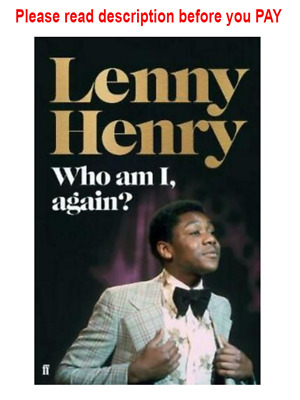 Who Am I, Again? by Lenny Henry { read description }