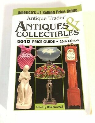Antique Trader Antiques & Collectibles 2010 Price Guide 26th Edition