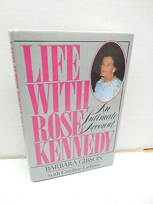 Life With Rose Kennedy An Intimate Account Book Barbara Gibson Ethel Jackie