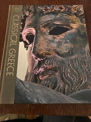 Great Ages of Man: Classical Greece (1965, Hardcover)