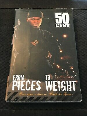 From Pieces to Weight : Once upon a Time in Southside Queens by 50 Cent...