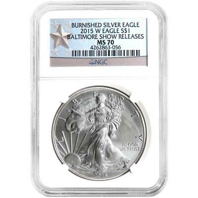 2015-W Burnished $1 American Silver Eagle NGC MS70 Baltimore Show WPS Label