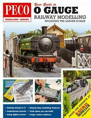 O Your Guide to O Gauge Modelling: Including the Larger Scales (Peco Modellers L