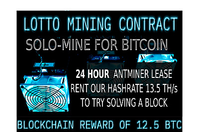 LOTTO Mining Contract Antminer Rental 13.5TH Bitcoin SOLO MINE HASHING 24 Hours