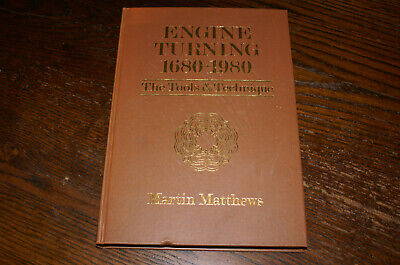 Engine Turning 1680-1980 The Tools And Technique By Martin Matthews