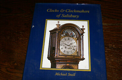Clocks And Clockmakers Of Salisbury By Michael Snell