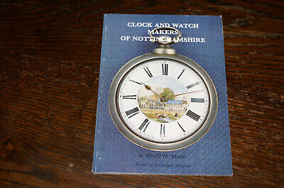 Clock And Watch Makers Of Nottinghamshire By Harold H Mather