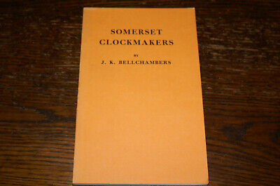 Somerset Clockmakers By J K Bellchambers