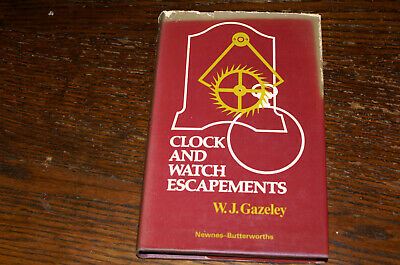 Clock And Watch Escapements By W J Gazeley