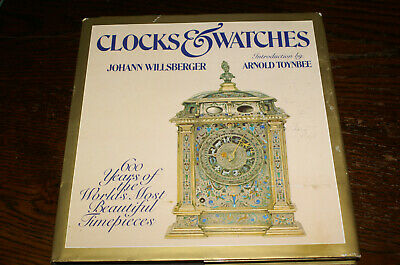 Clocks And Watches 600 Years Of...the Most Beautiful Timepieces By J Willsberger