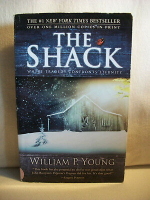 The Shack Where Tragedy Confronts Eternity by William P Young 2007 Paperback