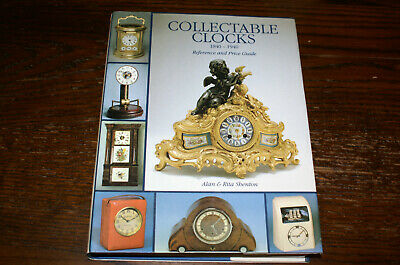 Collectable Clocks 1840-1940 Reference And Price Guide  By A And R Shenton