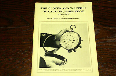The Clocks  And Watches Of Captain James Cook 1769-1969 By Derek Howse Et Al.