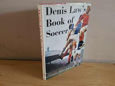 DENIS LAW'S BOOK OF SOCCER - 1965 in dust jacket