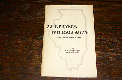 Illinois Horology A Brief View Into The Land Of Lincoln A H And D M Millar