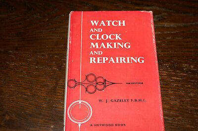 Watch And Clock Making And Repairing By W J Gazeley