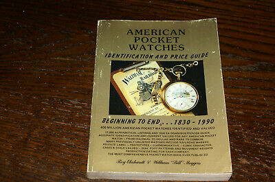 American Pocket Watches Identification And Price Guide ....1830-1990