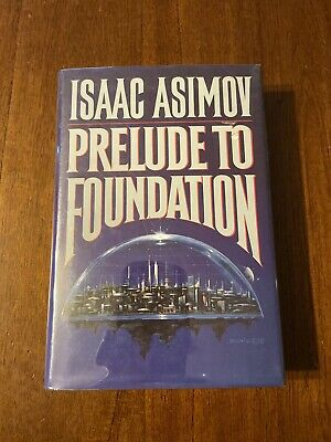 Prelude to Foundation by Isaac Asimov 1988 HC