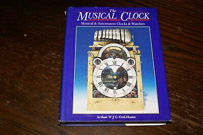 The Musical Clock Musical And Automaton Clocks By Arthur W J G Ord-Hume