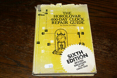 The Horolovar 400-Day Clock Repair Guide By Charles Terwilliger Sixth Edition