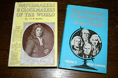 Watchmakers And Clockmakers Of The World 1 And 2  By G H Baillie And B Loomes
