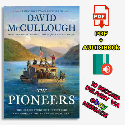The Pioneers: The Heroic Story..by David McCullough【E-B0K✚AUDI0B00K❚E-MAILED】