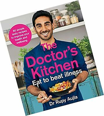 The Doctor's Kitchen Eat to Beat Illness by Rupy Aujla (2019, Paperback)