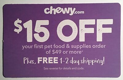 CHEWY $15 off first order $49  1coupon - chewy.com - exp. 12-31-19 - Sent Fast