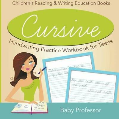 Cursive Handwriting Practice Workbook for Teens : Children's Reading & Writing E