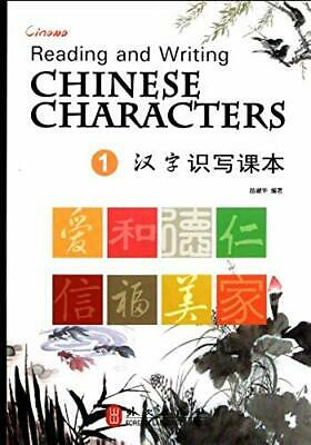 Reading and Writing: Volume 1: Chinese Characters