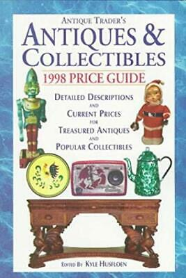 Antique Trader Books Antiques & Collectibles Price Guide: 1998 (Antique Trader A