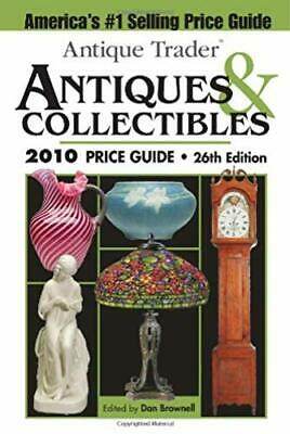 """""""Antique Trader"""" Antiques and Collectibles Price Guide 2010 (Antique Trader's An"""
