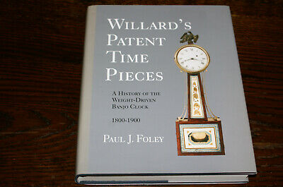 Willard's Patent Time Pieces A History The Weight-Driven Banjo Clock 1800-1900