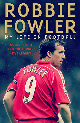 Robbie Fowler - My Life in Football - SIGNED BOOK - Liverpool Man City striker