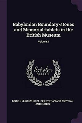 Babylonian Boundary-stones and Memorial-tablets in the British Museum; Volume 2