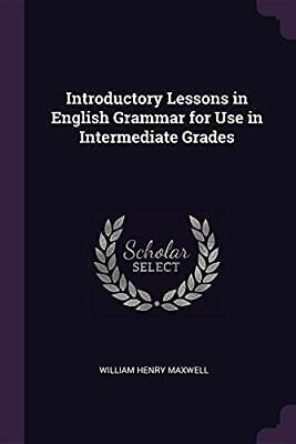 Introductory Lessons in English Grammar for Use in Intermediate Grades
